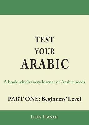 Test Your Arabic Part One (Beginners Level) (Paperback)