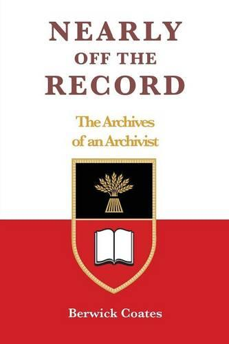 Nearly off the Record - The Archives of an Archivist (Paperback)