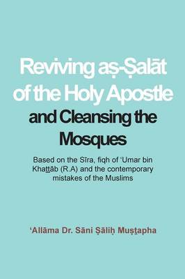 Reviving Aṣ-Ṣalāt of the Holy Apostle and Cleansing the Mosques (Paperback)