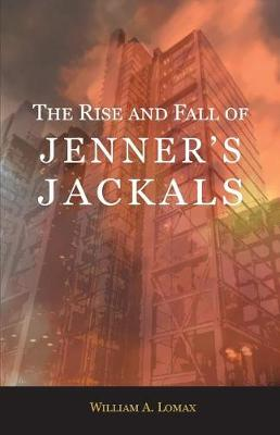 The Rise and Fall of Jenner's Jackals (Paperback)