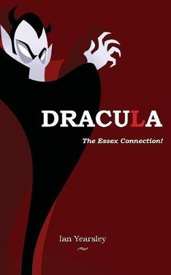 Dracula - the Essex Connection! (Paperback)