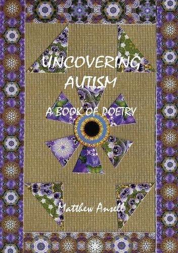Uncovering Autism: A Book of Poetry (Paperback)