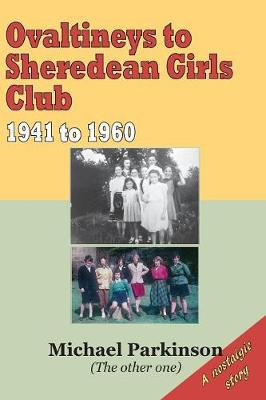 Ovaltineys to Sheredean Girls Club 1941-1960 (Paperback)