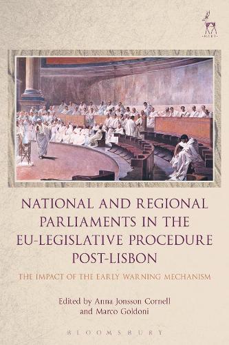 National and Regional Parliaments in the EU-Legislative Procedure Post-Lisbon: The Impact of the Early Warning Mechanism (Hardback)