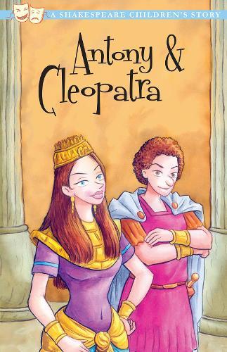 Antony and Cleopatra - 20 Shakespeare Children's Stories (Paperback)