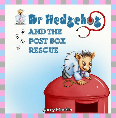 Dr Hedgehog and the Post Box Rescue - Dr Hedgehog (Paperback)
