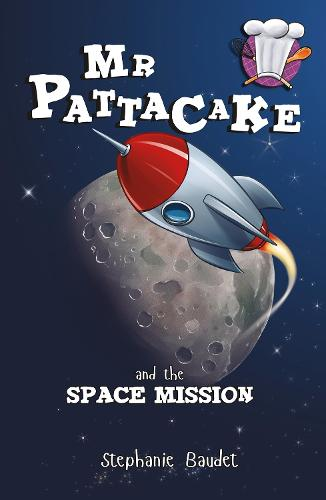 Mr Pattacake and the Space Mission - Mr Pattacake (Paperback)