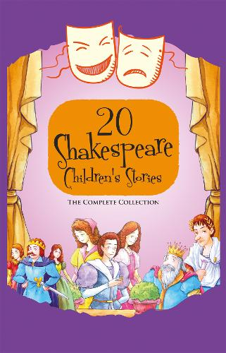 20 Shakespeare Children's Stories: The Complete Collection (US Edition) - 20 Shakespeare Children's Stories