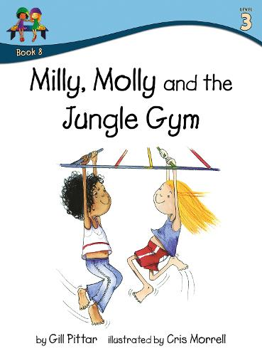 Milly Molly and the Jungle Gym - Milly Molly (Level 3) 8 (Paperback)