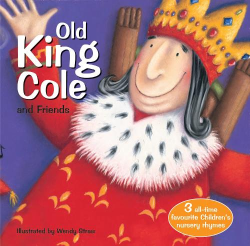 Old King Cole and Friends - 20 Favourite Nursery Rhymes (Paperback)