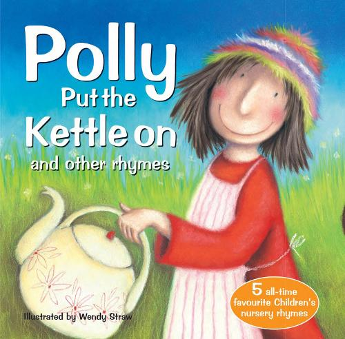 Polly Put The Kettle On and other rhymes - 20 Favourite Nursery Rhymes (Paperback)