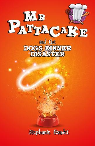 Mr Pattacake and the Dog's Dinner Disaster - Mr Pattacake (Paperback)