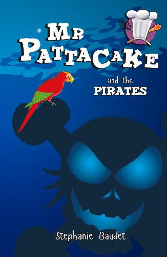 Mr Pattacake and the Pirates - Mr Pattacake (Paperback)
