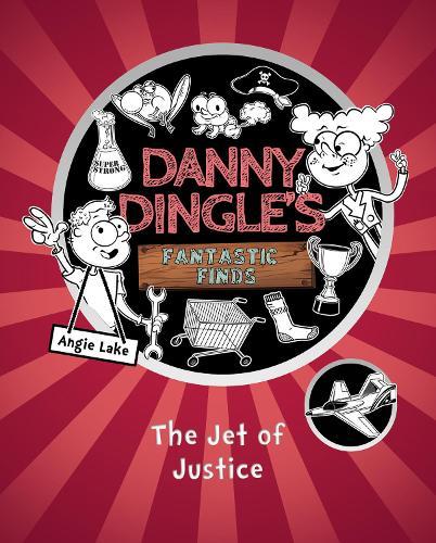 The Jet of Justice - Danny Dingle's Fantastic Finds 2 (Paperback)