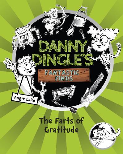 The Farts of Gratitude - Danny Dingle's Fantastic Finds 4 (Paperback)