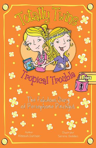 Tropical Trouble: The Fabulous Diary of Persephone Pinchgut - Totally Twins (Paperback)