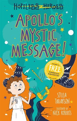 Apollo's Mystic Message! - Hopeless Heroes (Paperback)
