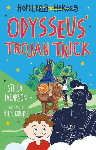 Odysseus' Trojan Trick! - Hopeless Heroes (Paperback)