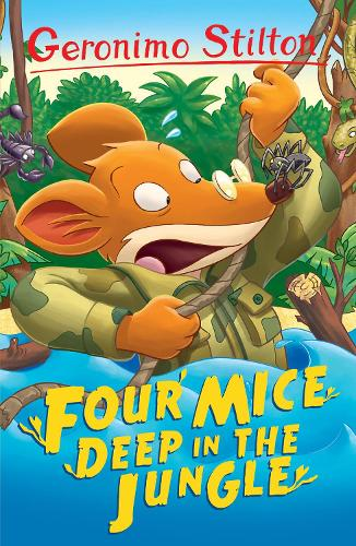 Four Mice Deep in the Jungle - Geronimo Stilton (Paperback)