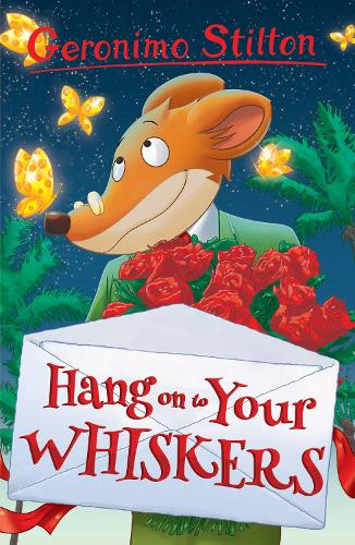 Hang on to Your Whiskers - Geronimo Stilton (Paperback)