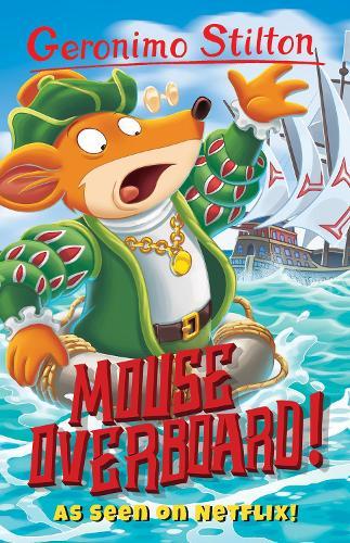 Mouse Overboard! - Geronimo Stilton (Paperback)