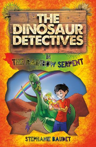 The Dinosaur Detectives in The Rainbow Serpent - The Dinosaur Detectives (Paperback)