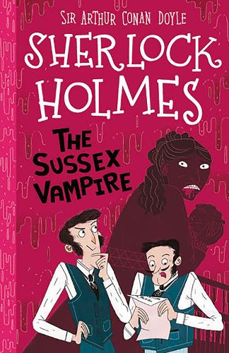 The Sussex Vampire - The Sherlock Holmes Children's Collection (Paperback)