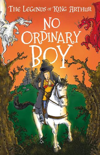 The Legends of King Arthur: No Ordinary Boy - The Legends of King Arthur: Merlin, Magic, and Dragons (Paperback)