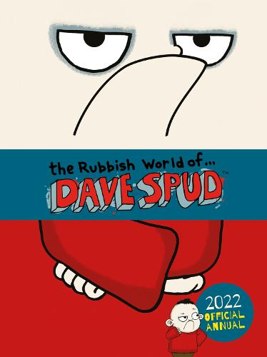 The Rubbish World of Dave Spud: 2022 Official Annual (Hardback)