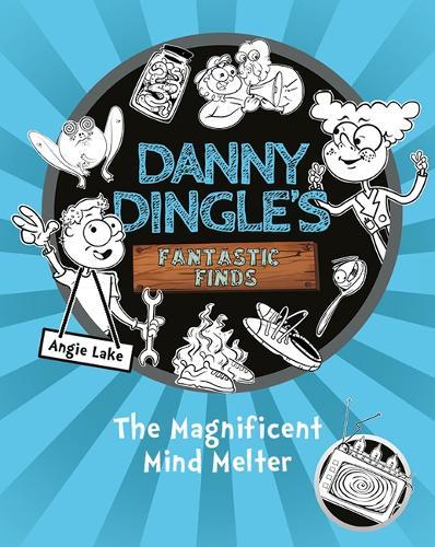 The Magnificent Mind Melter - Danny Dingle's Fantastic Finds (Paperback)