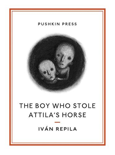 The Boy Who Stole Attila's Horse - Pushkin Collection (Paperback)