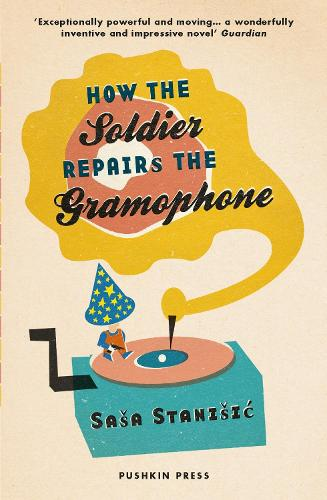 How the Soldier Repairs the Gramophone (Paperback)