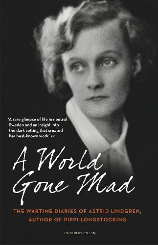 A World Gone Mad: The Diaries of Astrid Lindgren, 1939-45 (Paperback)
