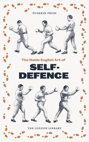 The Noble English Art of Self-Defence - The London Library (Paperback)