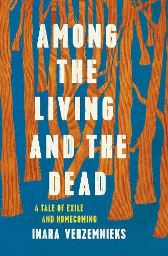 Among the Living and the Dead: A Tale of Exile and Homecoming (Hardback)