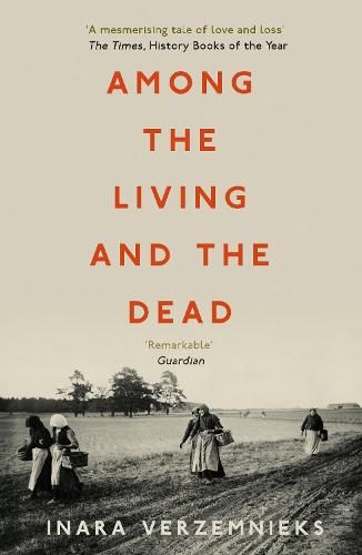 Among the Living and the Dead: A Tale of Exile and Homecoming (Paperback)