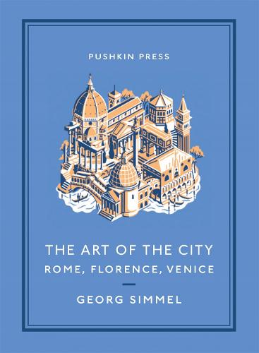 The Art of the City: Rome, Florence, Venice - Pushkin Collection (Paperback)