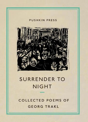 Surrender to Night: Collected Poems of Georg Trakl - Pushkin Collection (Paperback)