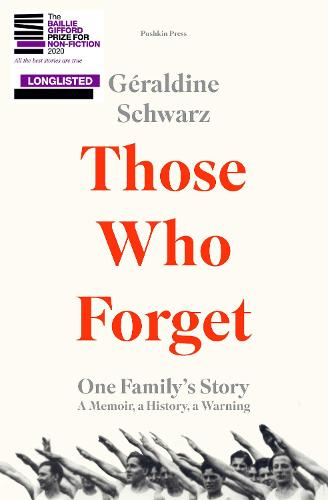 Those Who Forget: One Family's Story; A Memoir, a History, a Warning (Hardback)