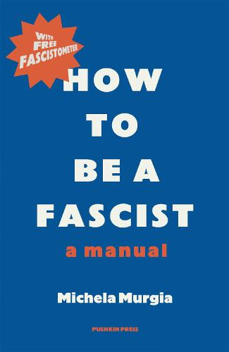 How to be a Fascist: A Manual (Paperback)