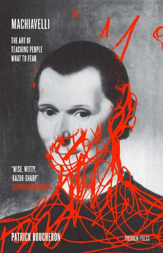 Machiavelli: The Art of Teaching People What to Fear (Paperback)