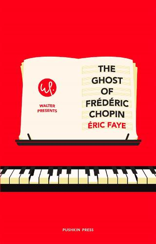 The Ghost of Frederic Chopin - Walter Presents (Paperback)