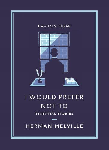 I Would Prefer Not To: Essential Stories - Pushkin Collection (Paperback)