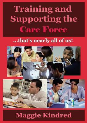 Training and Supporting the Care Force: ..That's Nearly All of Us (Paperback)