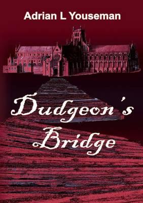 Dudgeon's Bridge (Paperback)