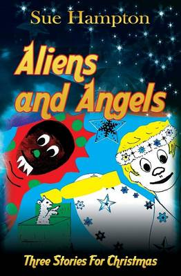 Aliens and Angels: Three Stories for Christmas (Paperback)