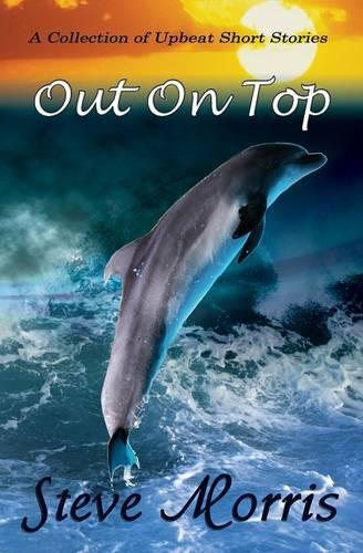 Out on Top - A Collection of Upbeat Short Stories (Paperback)