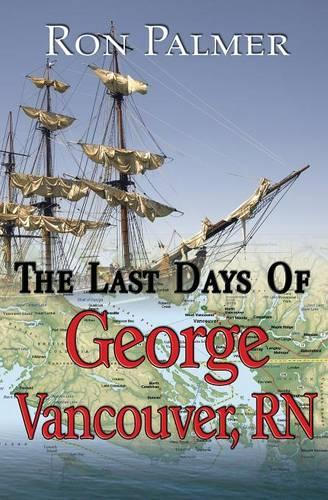 The Last Days of George Vancouver (Paperback)