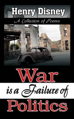 War is a Failure of Politics (Paperback)