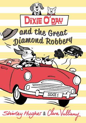 Dixie O'Day and the Great Diamond Robbery (Hardback)